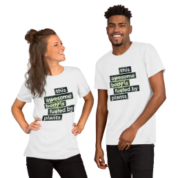 Vegan This Awesome Body Is Fueled By Plants Men / Unisex T-Shirt