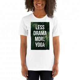 Less Drama More Yoga Unisex T-Shirt