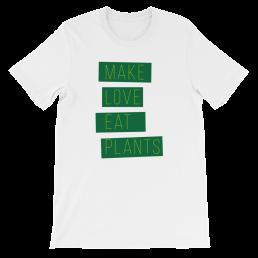 Vegan Make Love Eat Plants plant based T-Shirt