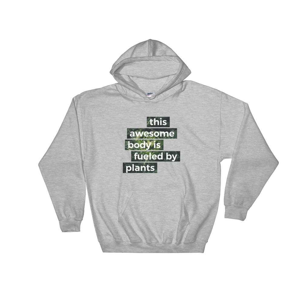 Awesome Body fueled by plants Vegan Plant based Hoodie Pullover