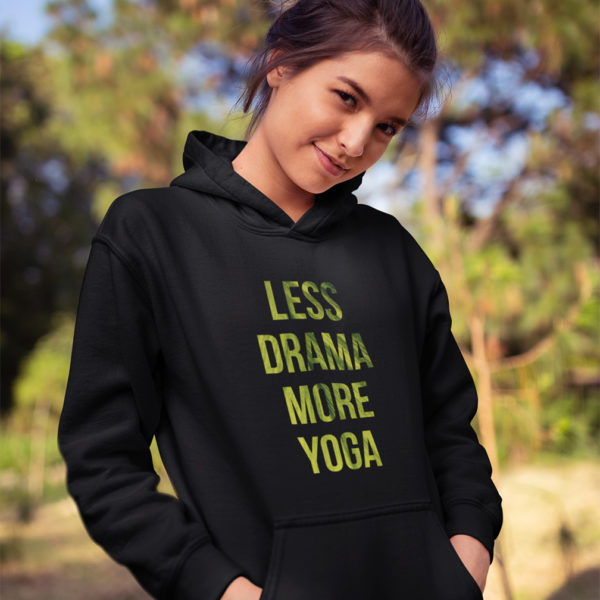 Avocadista Less Drama More Yoga Hoodie Pullover