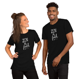 Zen As Fuck T-Shirt