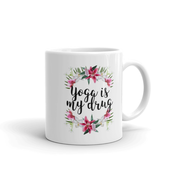 Yoga is my drug glossy mug