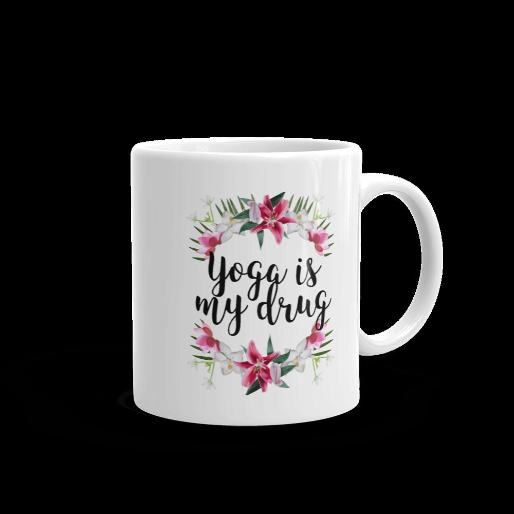 Yoga is my drug glossy mug